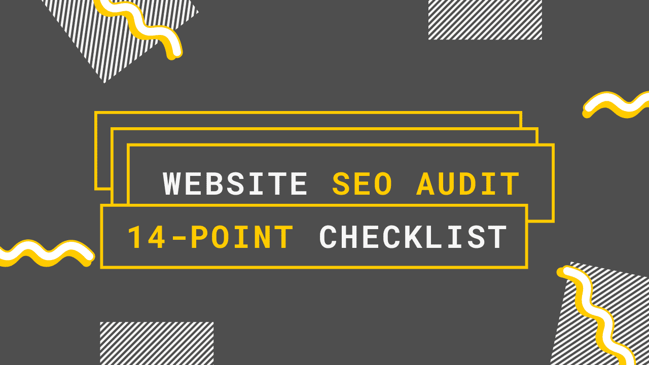 The Complete 14 Point Website Audit Checklist
