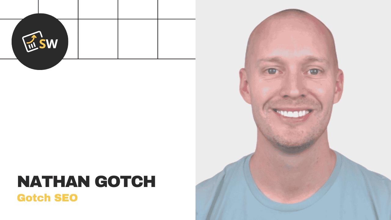 Nathan Gotch – Gotch SEO Interview