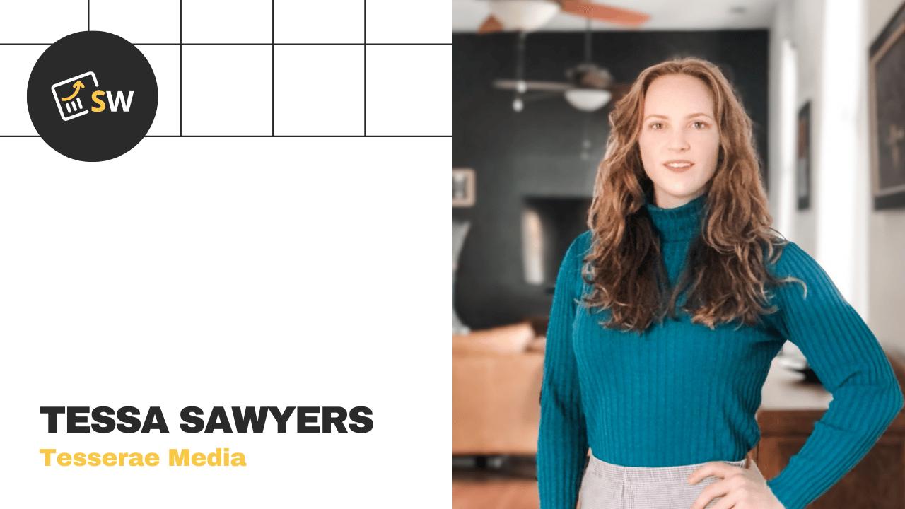 Tessa Sawyers – Tesserae Media Interview