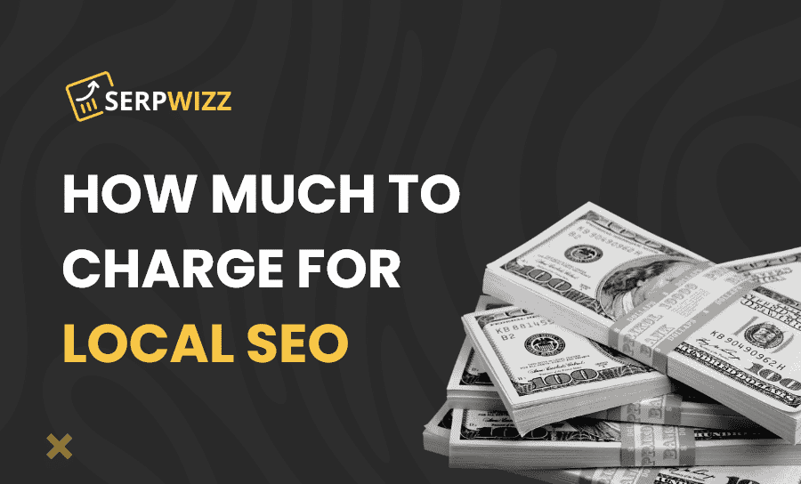 How much to charge for local SEO