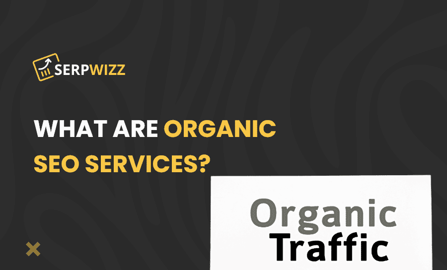What are organic SEO services?