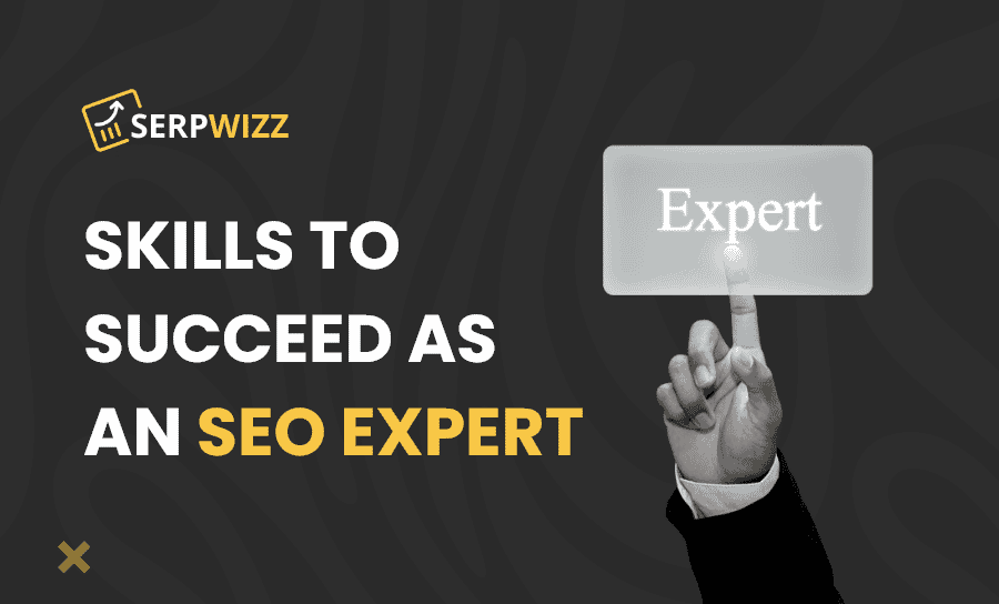 Skills to succeed as an SEO expert