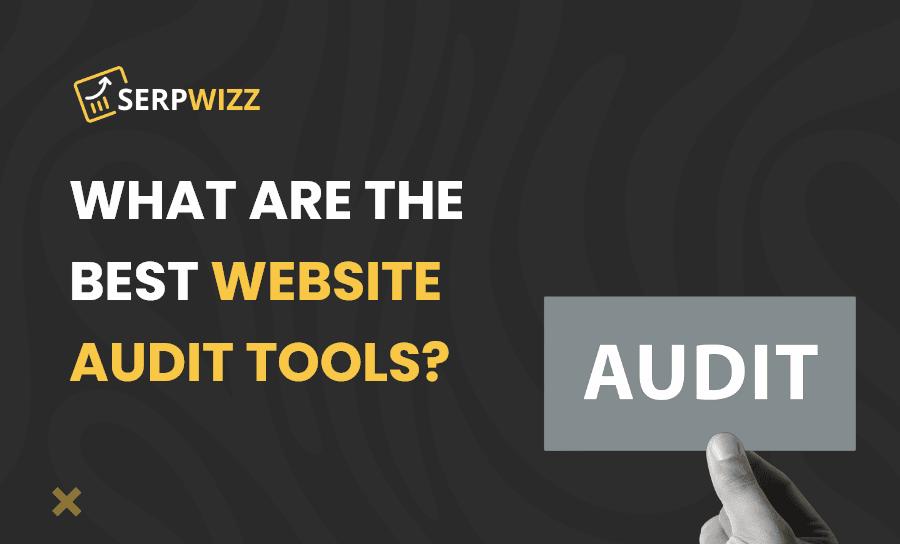 Best Website Audit Tools