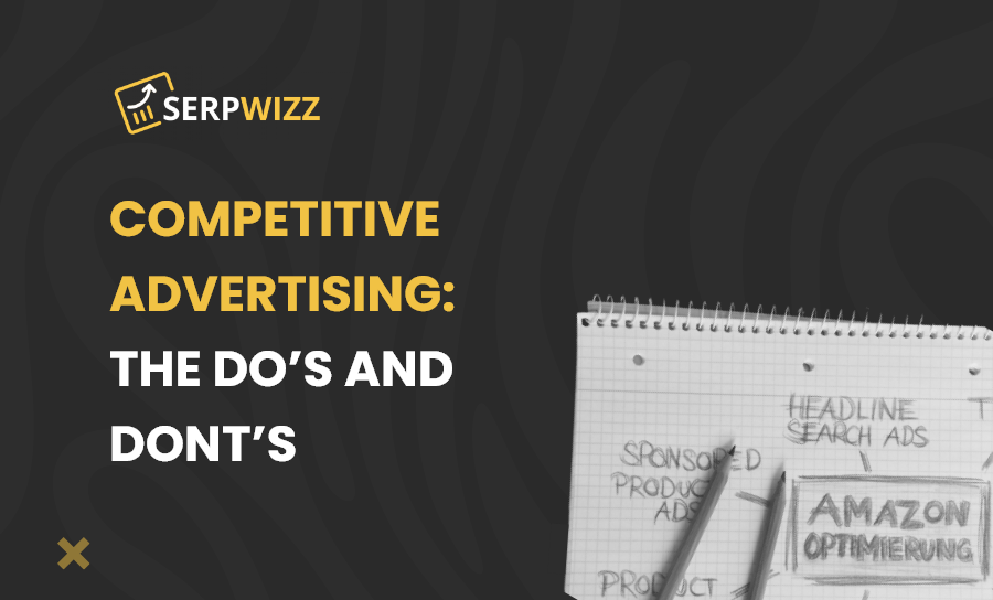 Competitive Advertising: The Do's And Dont's