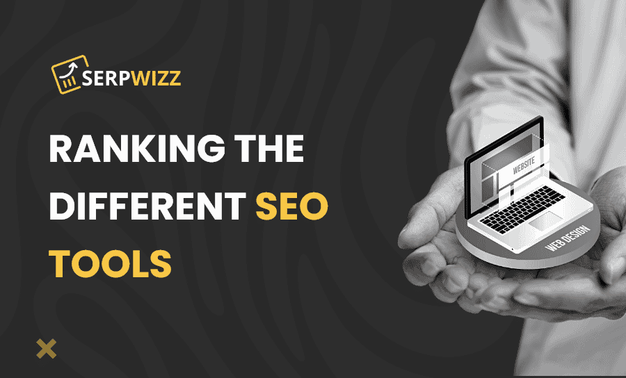 Ranking The Different SEO Tools